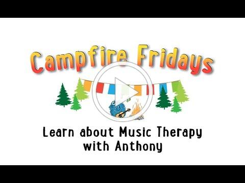 Campfire Fridays: Learn about Music Therapy