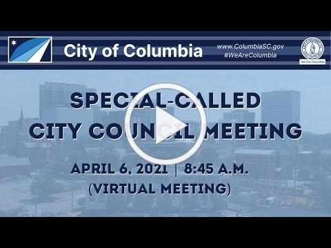 Special-Called City Council Meeting | April 6, 2021