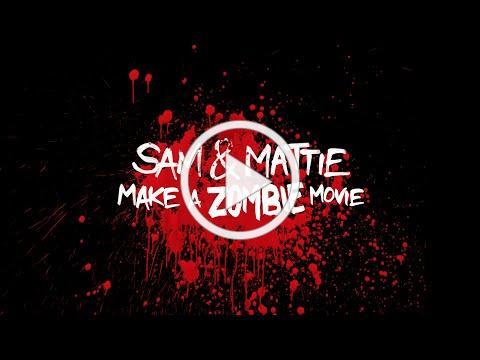 WORLD PREMIERE * Sam & Mattie Make a Zombie Movie * OFFICIAL TRAILER