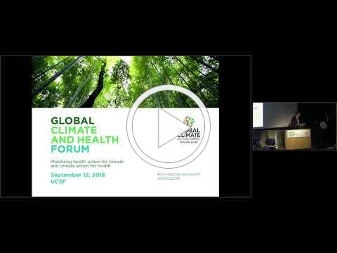 UCSF - Global Climate and Health Forum - September 12, 2018
