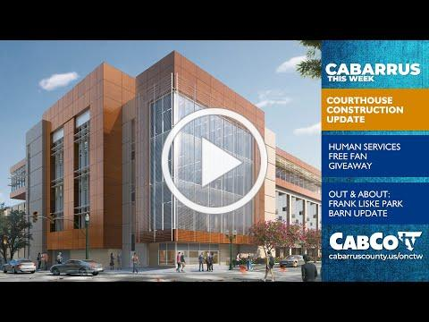 Cabarrus This Week   Couthouse Update, July 2020