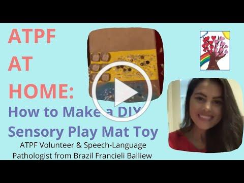 ATPF Volunteer & SLP Francieli Balliew Creates DIY Sensory Play Mat