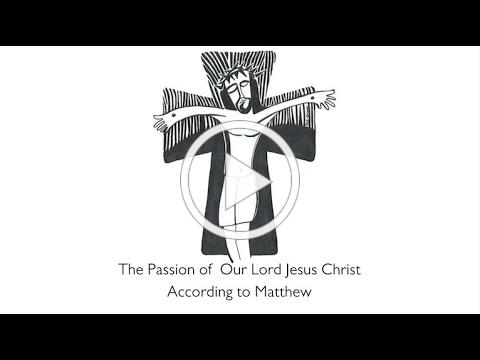 The Passion of Our Lord Jesus Christ According to Matthew
