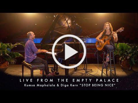 "Kumsa Maphalala and Diga Kern ""Stop Being Nice"" LIVE FROM THE EMPTY PALACE"