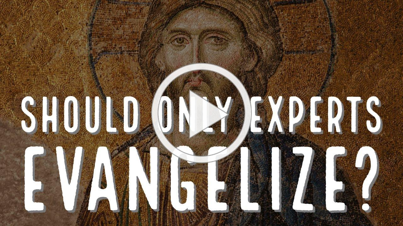 Should Only Experts Evangelize? with Deacon Matt