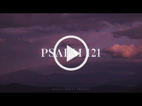 Psalm 121 (He Watches Over You) - The Psalms Project