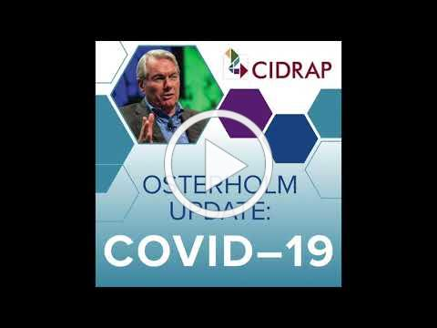 Ep 54 Osterholm Update COVID 19: Vaccines and Taking Care of Friends