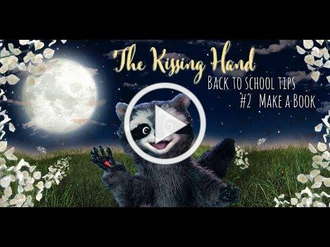 Back to School Tip #2: Make A Book | The Kissing Hand