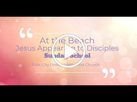 Jesus Appears to Disciples at the Beach, Sunday School Lesson