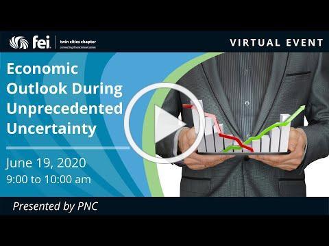 Economic Outlook During Unprecedented Uncertainty Webinar