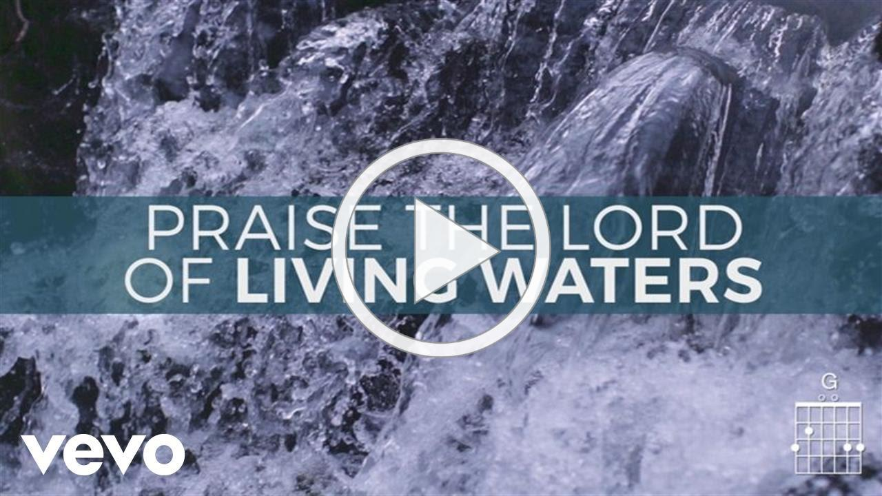 Keith & Kristyn Getty - Living Waters (Lyric Video)