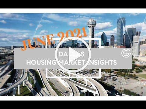 Dallas Housing Market Insights for June 2021