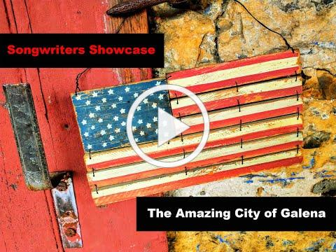 The Amazing City of Galena Songwriters Showcase
