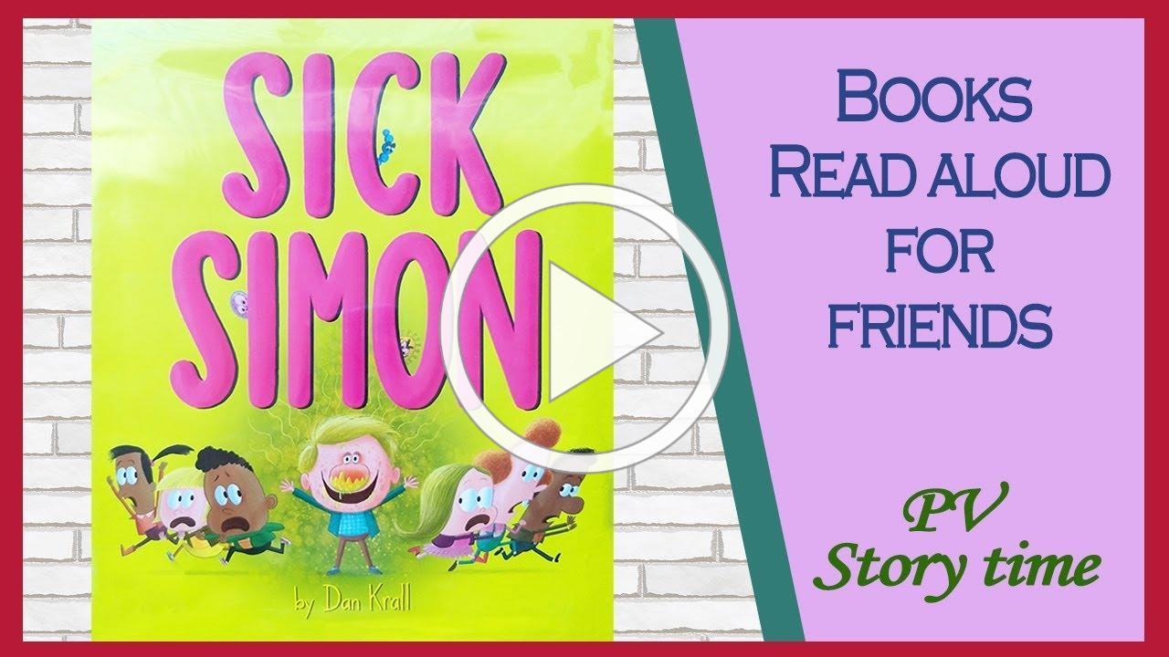 Children's books - SICK SIMON by Dan Krall - PV - Storytime