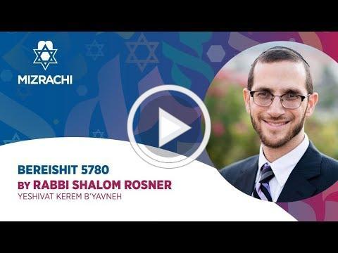Rabbi Shalom Rosner | Bereishit 5780