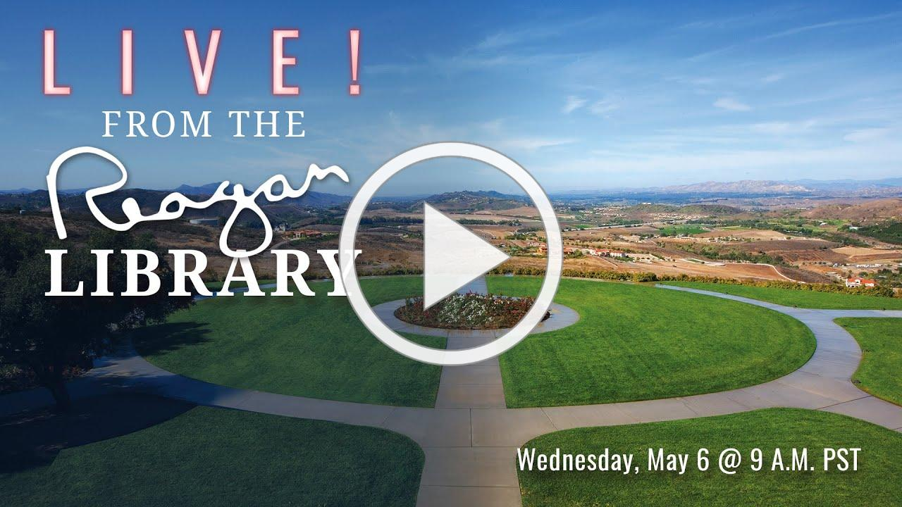 LIVE! From the Reagan Library - May Virtual Tour 2020