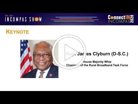 2020 INCOMPAS Show Keynote: Rep. James Clyburn (D-S.C.)