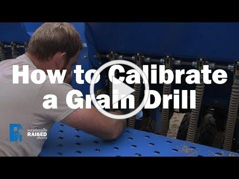 How to Calibrate a Grain Drill