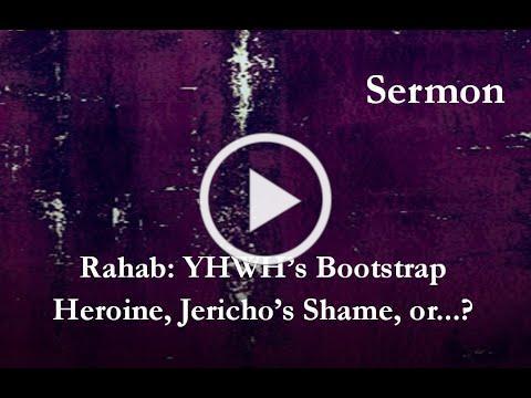 Bad Girls of the Bible Sermon   Rahab; Heroine, Shame, or...?