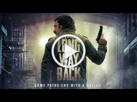 THE LONG WAY BACK Official Trailer (2021) | Crime | Drama