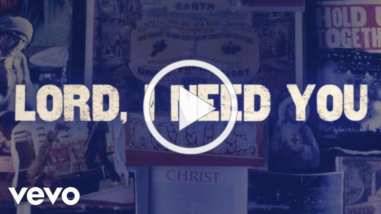 Matt Maher - Lord, I Need You (Official Lyric Video)