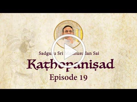 Kathopanishad - Episode 19 - A scientific approach to Brahman's existence