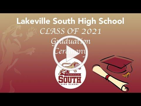 Lakeville South High School Class of 2021 Graduation Ceremony
