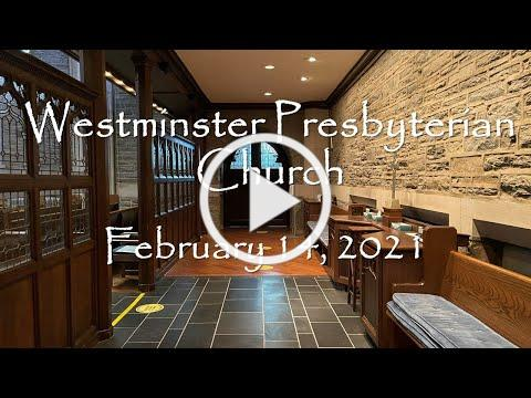 February 14, 2021 Worship Service of Westminster Presbyterian Church of Wilmington DE