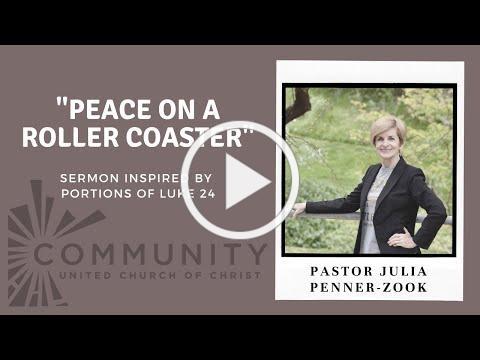"""Sermon April 18, 2021 - """"Peace on a Roller Coaster"""""""