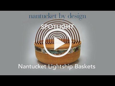 Nantucket By Design: Spotlight on Nantucket Lightship Baskets