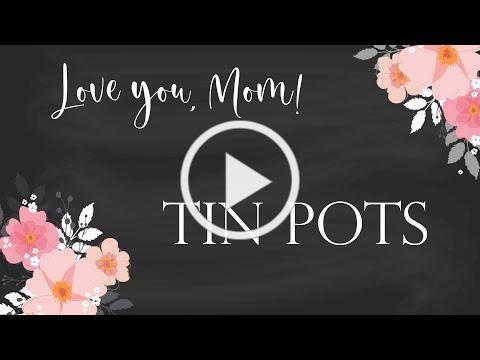 """Love You, Mom!"" Series - Tin Pots"