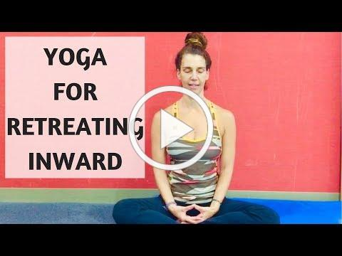 YOGA FOR RETREATING INWARD | YOGA WITH MEDITATION MUTHA