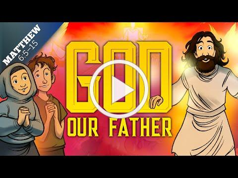 The Lord's Prayer for Kids - God Our Father - Matthew 6 | Father's Day Sunday School Lesson