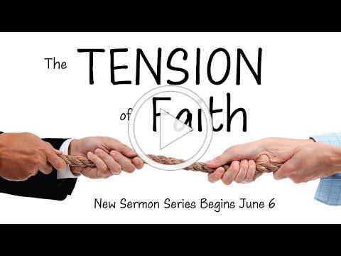 The Tension of Faith