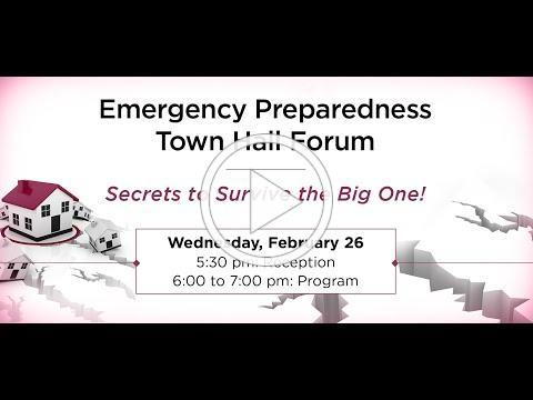 Emergency Preparedness Town Hall Forum- Secrets to Survive the Big One!