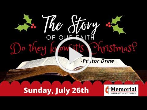 """Worship, July 26th, 2020 """"Do They Know it's Christmas?"""" Pastor Drew"""