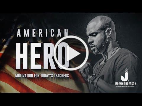 COVID-19 TEACHER MOTIVATION & INSPIRATION | American HERO | Jeremy Anderson