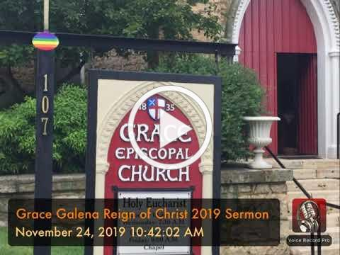 Grace Galena Reign of Christ 2019 Sermon