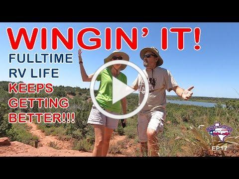 Life Just Keeps Getting Better!   Wingin' It!, Ep 17   RV Texas Y'all