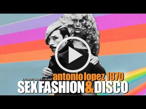 Antonio Lopez 1970: Sex Fashion & Disco - Official U.S. Trailer