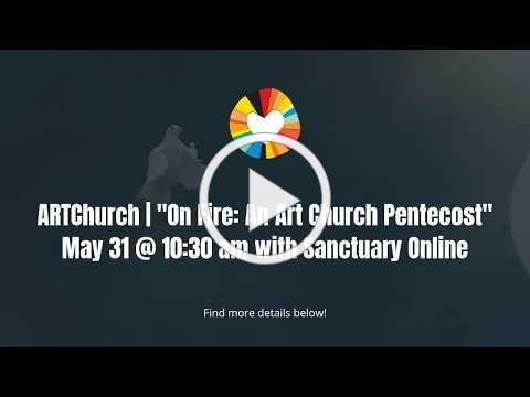 ARTChurch   On Fire: An Art Church Pentecost