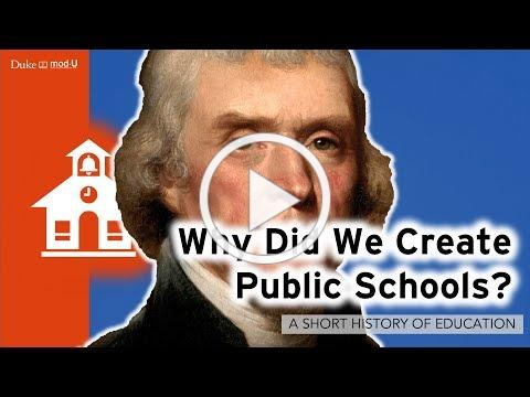 Why Did We Create Public Schools?: A Short History of Education