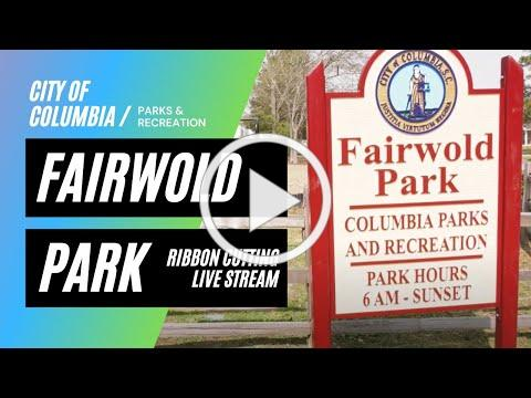 Fairwold Park Ribbon Cutting