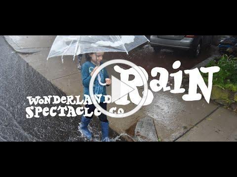 Fun In The Rain | Wonderland Spectacle Co.