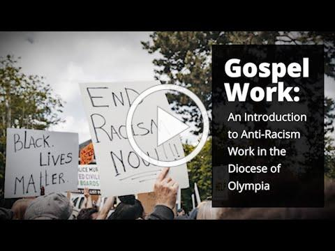 Gospel Work: An Introduction to Anti-Racism Work in the Diocese of Olympia