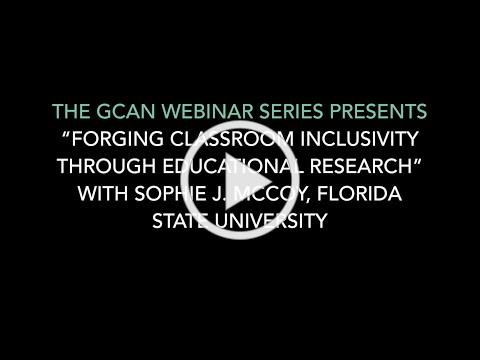 "GCAN Webinar: ""Forging Classroom Inclusivity through Educational Research"""