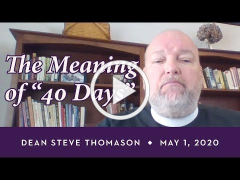 """Dean Thomason: The Meaning of """"Forty Days"""" (May 1, 2020)"""