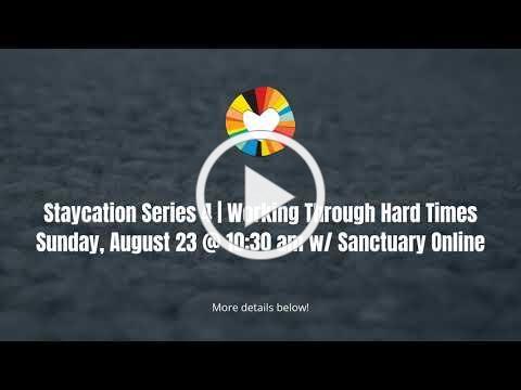 Worship Series: Staycation 4 | Working Through Hard Times