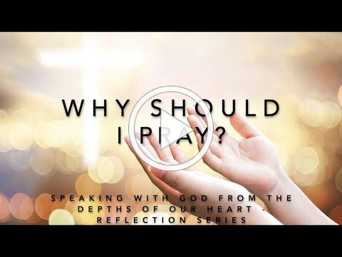 Episode 2: WHY SHOULD I PRAY?