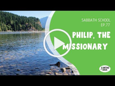 Children's Sabbath School | Episode 77 - Philip the Missionary
